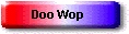 doowop_button.jpg (5314 bytes)